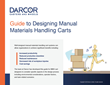 Darcor Casters and Wheels Presents the Guide to Designing Manual Materials Handling Carts for Organizations Committed to Decreasing the Risk of Workplace Injuries