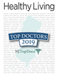 NJ Top Docs Just Released the 2019 Top Doctor's Issue of Healthy Living Magazine