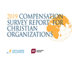 Compensation Resources, Inc. and Christian Leadership Alliance Release the 2019 Compensation Survey Report for Christian Organizations
