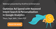 KickFire and iDimension Announce Live Webinar on How to Optimize Ad Spend through Keyword Intent Search & Personalization in Google Analytics