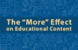 "Just Released! [RECORDED WEBINAR] The ""More"" Effect on Educational Content"