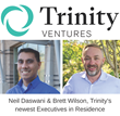Trinity Ventures Adds Two Executives in Residence, Brett Wilson & Neil Daswani