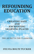 "Sylvia Boltz Tucker's newly released ""Refounding Education: Creating Safe and Enchanted Learning Places"" is an excellent guide to promoting growth in learning places."