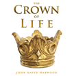 Xulon Press Author Offers Details on the Crown of Life and its Role in the End Times