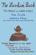 "Authors Ted Riddle and Linda Riddle's new book ""A True-to-Life Western Story: No Lookin' Back"" is an Inside Look at one Man's Personal Struggle for Freedom"