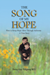 "Betsy Kay Ridgway's newly released book, ""The Song of My Hope"" is a stirring, true-life story that shows readers how to find hope despite their deepest challenges."