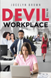 "Jocelyn Brown's newly released ""Devil in the Workplace"" is a soul-refreshing book that aims to bring awareness to people about how the devil is prominent in the world."