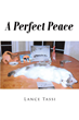 "Lance Tassi's newly released ""A Perfect Peace"" is a heartwarming tale of a man's quaint life in the company of a lovable cat"