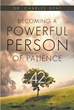 "Author Dr. Charles Dent's new book ""The Power of Patience: 42 Days of Becoming a Powerful Person of Patience"" is a six-week devotional for repentance and renewal."