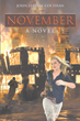 "Author John Terrell Cochran's new book ""November: A Novel"" is a gripping adventure centered on a remarkable young UN employee in the wake of a horrific terrorist attack"