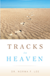 "Dr. Norma F. Lee's new book ""Tracks to Heaven"" is an evoking work that proclaims the glory of Jesus Christ through his message of salvation."