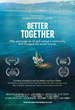 "Award-winning documentary ""Better Together"" premieres in LA"