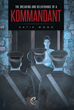 "Author Katie Wood's new book ""The Breaking and Deliverance of a Kommandant"" is a potent work of historical fiction exploring the essence of humanity in its darkest days."