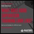 October Webinar on Supervisor Training Hosted by Mastery Training Services