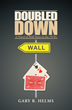 Entertaining and Humorous New Novel 'Doubled Down: A Novel of Wall Street in the 1970s' is Released