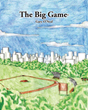 "Gary O'Neal's newly released ""The Big Game"" is a powerful story about a boy who chose to serve rather than win"