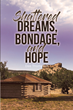 "Dee Thompson's newly released ""Shattered Dreams, Bondage, and Hope"" is a truly inspiring journey through a life of heartbreaks, tragedy, and hopelessness."