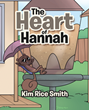 "Kim Rice Smith's newly released ""The Heart of Hannah"" is a wholesome story of a squirrel who became a backyard rock star because of her determination."