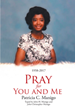 "Patricia C. Manigo's newly released ""Pray for You and Me"" is a meaningful memoir of a woman's amazing and incredible faith-filled life in a silent world"