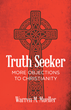"Warren M. Mueller's newly released ""Truth Seeker: More Objections to Christianity"" is a masterful synthesis of science and the Bible."