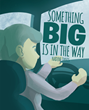 "Nadine Davis' newly released ""Something Big is in the Way"" is a brief yet engaging illustration for kids that circles around identifying a mystery object with the senses."