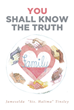 "Jameselda ""Sis. Halima"" Tinsley's newly released ""You Shall Know the Truth"" is a compelling handbook that shares an eye-gaping truth to the readers."