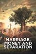 "D.E. Monroe's newly released ""Marriage, Money and Separation"" is an illuminating manuscript that answers the troubling mysteries and complications of life."