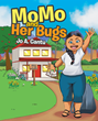 "Jo A. Cantu's newly released ""MoMo and Her Bugs"" shares a wonderful and insightful story about a grandmother and her lovely bug friends"