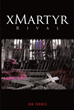 "Jon Torres's newly released ""xMartyr: Rival"" is a gripping narrative of concealed truths and unanswered questions in a tale of one man's life."
