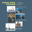 Author Analyzes Various Methods of Subsea and Submarine Pipeline Installations in New Book