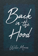 "Author Willie Moran's new book ""Back in the Hood"" is a collection of gritty and no-holds-barred tales of prison life, promiscuous sex, drugs, and ultimately, redemption."