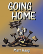 "Matt Haag's newly released ""Going Home"" is a heartwarming tale of a rabbit's journey through dark days to a life of joy and wonder."
