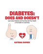 "Katrina DuPree's newly released ""Diabetes: Does and Doesn't"" is an enlightening read on diabetes and its effects on the health of patients and their loved ones"