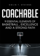 "Colin T. Stevens's ""Coachable"" is a brimful tome that allows the reader to understand the parallelism of basketball to real-life especially in the spiritual part."