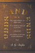 "Author S.G. Snyder's new book ""Odds and Ends: Book II"" is a collection of entertaining short stories, poems, and anecdotes."