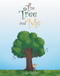 "Author Luke Tuplin's new book ""The Tree and Me"" is a sweet rhyming tale for young children highlighting the timeless flow of life and love through the generations."