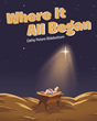 "Author Cathy Peters-Sidebottom's new book ""Where It All Began"" is a gentle narrative describing Santa's beginning as a shepherd who visited the baby Jesus in the manger"