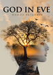 "Wanda Peterkin's new book ""God in Eve"" details how women must transform their thinking and give their life to God to receive the full rewards of his kingdom."