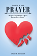 "Diane B. Townsend's newly released book, ""Power of Prayer"", is truly an effective tool that will draw one towards a more personal prayer relationship with God."