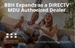 Broadband Hospitality Announces its Debut into Multi Dwelling Unit (MDU) Marketplace with DIRECTV and Bundled Services