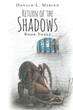 "Author Donald L. Marino's New Book ""Return of the Shadows: Book Three"" Is the Gripping and Potent Third Installment in His Riveting Fantasy Series"