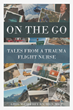 """Author Greg McCaffrey's New Book """"On the Go: Tales of a Trauma Flight Nurse"""" Is a Collection of Powerful Stories from His Career in Emergency Medicine"""