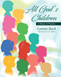 "Lonnie Back's newly released ""All God's Children"" is a wonderful read through pages that speak of the wonder of youth, the beauty of nature, and the fun that comes with"