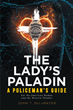 "John T. DeLaMater's newly released ""The Lady's Paladin"" is an enriching tome on women empowerment that inspires purpose and enlightenment"