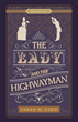 The Lady and the Highwayman by Sarah M. Eden.