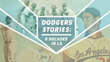 LA's Baseball History Celebrated with New Documentary DODGERS STORIES: 6 DECADES IN LA  Premiering on PBS SoCal and KCET Thanksgiving Night