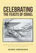 "Werner Sonderegger's newly released ""Celebrating The Feasts of Israel"" is a wonderful testimony of his passion to see Christians grounded in the Word of God"