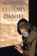 "Robert M. Page's newly released ""Prophecies and Lessons in Daniel"" is a scholarly read that analyzes the book of Daniel and its foretellings of the world's finality."