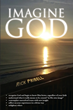 "Rick Pribell's newly released ""Imagine God"" reveals how reflecting on our emotions is the pathway to a personal relationship with God"