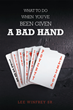 """Lee Winfrey Sr.'s newly released """"What to Do When You've Been Given a Bad Hand"""" is a compelling read on turning negative tides around with Christ's grace"""